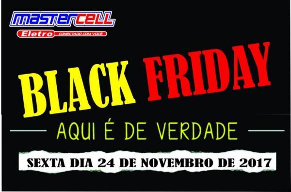Black Friday 2017 é na Mastercell Eletro