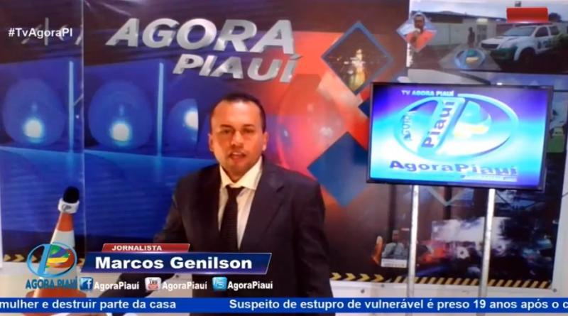 Jornal Agora Piauí - Terça-Feira dia 20/08 Tudo sob o comando do jornalista Marcos Genilson, o Marcão do Piauí.